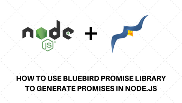 Using Promise easier with BluebirdJS. Why not? P1